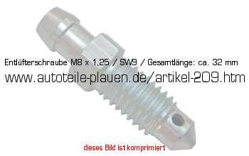 Entlüftungsventil M8 18,5 mm SW 9 gesamt 35 mm für Bremssattel Radbremszylinder
